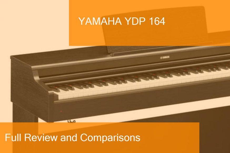 Digital Piano Yamaha YDP 164 Full Review. Is it a good choice?