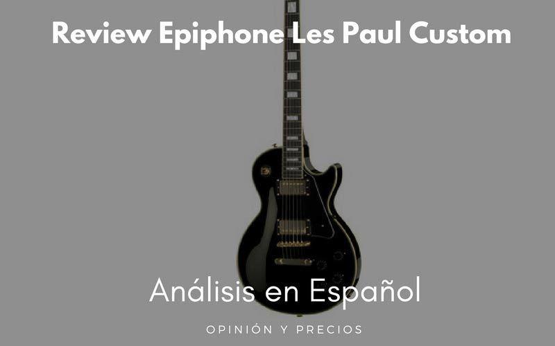 epiphone-les-paul-custom-review
