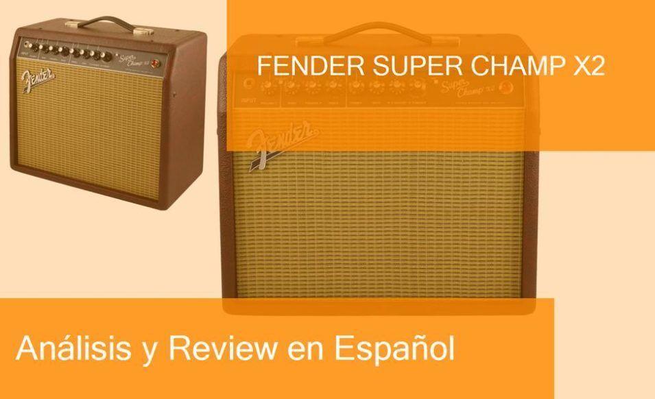 review fender-super-champ-x2