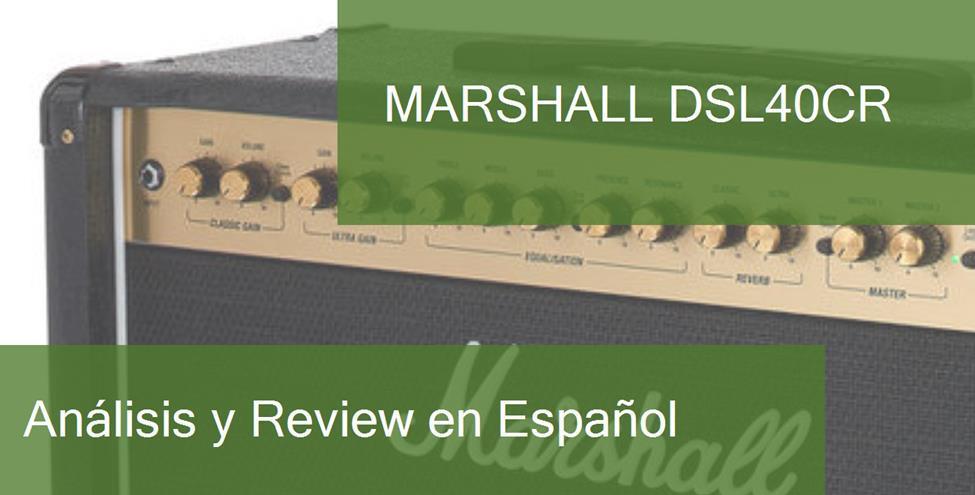 Review y Opinión del Marshall DSL40CR y Dónde Comprarlo