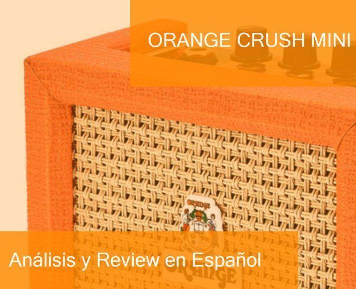 Review y Opinión del Orange Crush Mini y Dónde Comprarlo