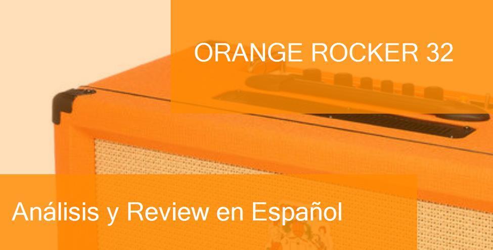 Review y Opinión del Orange Rocker 32 y Dónde Comprarlo