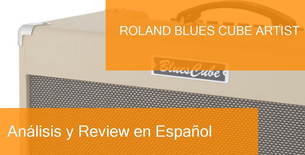 Review y Opinión del Roland Blues Cube Artist y Dónde Comprarlo