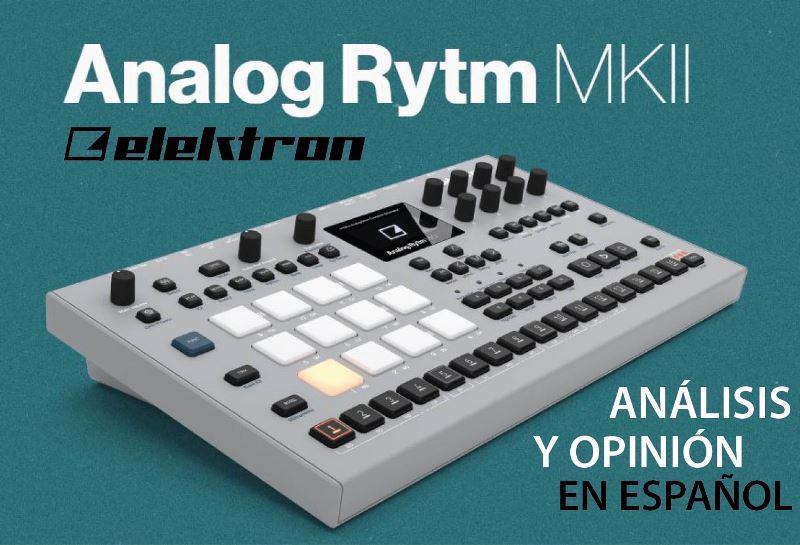 w del Elektron Analog Rytm MKII: Opinión y Dónde Comprarla