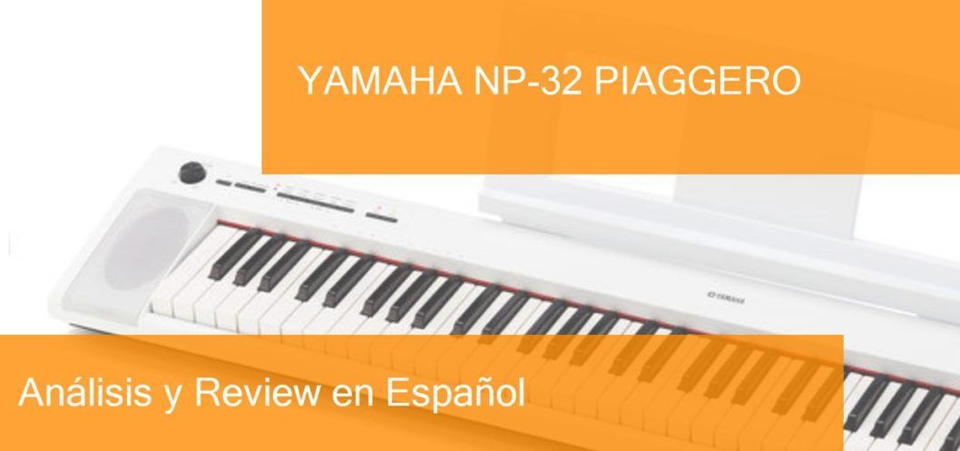 review y opini n del yamaha np 32 piaggero y d nde comprarlo. Black Bedroom Furniture Sets. Home Design Ideas