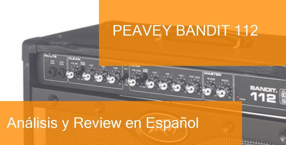 Review y Opinión del Peavey Bandit 112 y Dónde Comprarlo