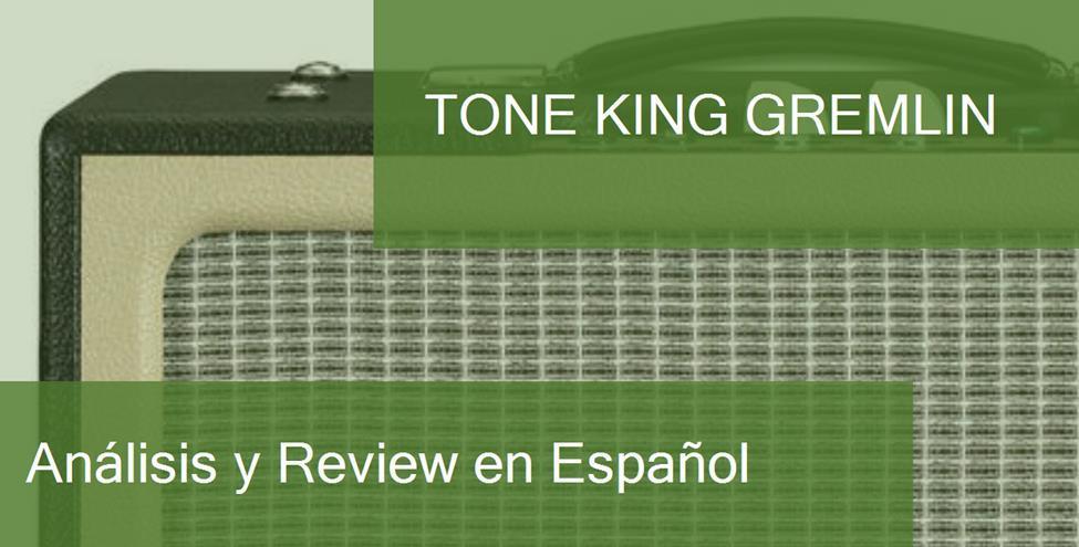 Review y Opinión del Tone King Gremlin y Dónde Comprarlo