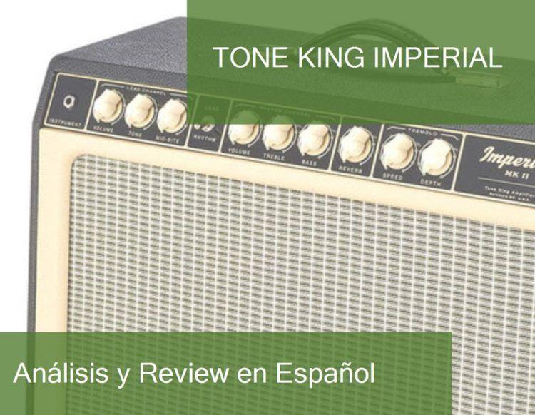 Review y Opinión del Tone King Imperial y Dónde Comprarlo